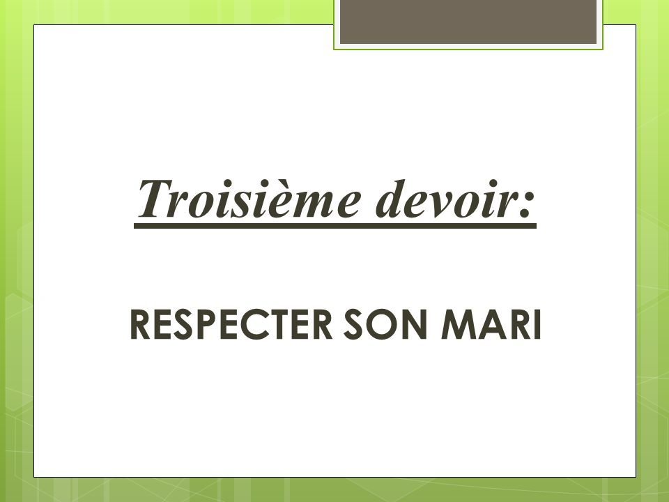 Troisième devoir: RESPECTER SON MARI
