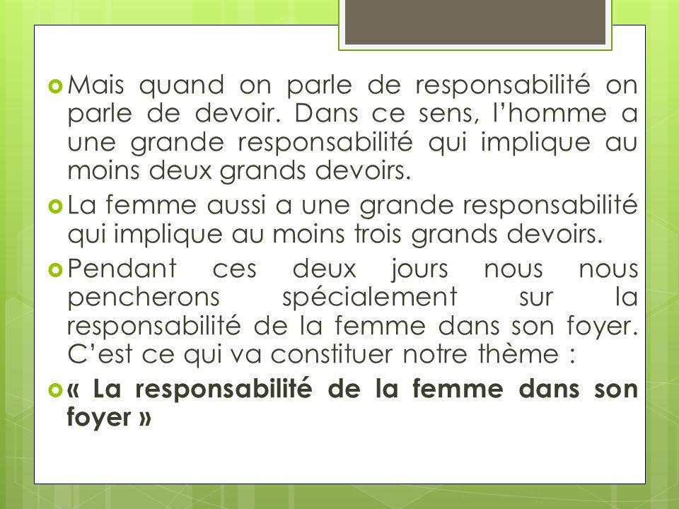 Mais quand on parle de responsabilité on parle de devoir. Dans ce sens, lhomme a une grande responsabilité qui implique au moins deux grands devoirs.
