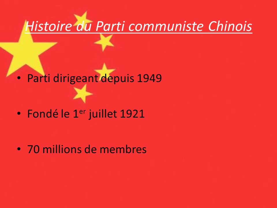 Histoire du Parti communiste Chinois Parti dirigeant depuis 1949 Fondé le 1 er juillet 1921 70 millions de membres