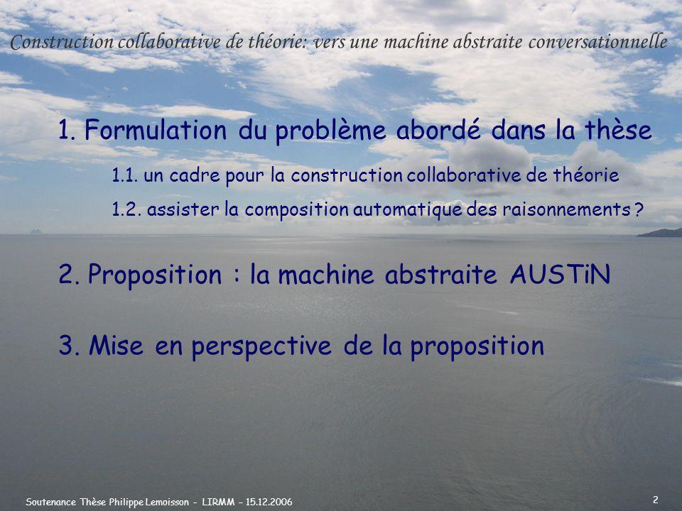 Soutenance Thèse Philippe Lemoisson - LIRMM – 15.12.2006 3 1.