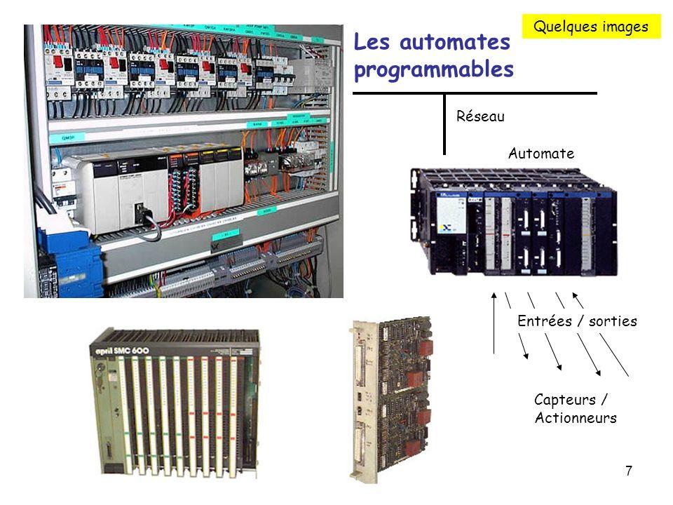 7 Les automates programmables Capteurs / Actionneurs Réseau Automate Entrées / sorties Quelques images
