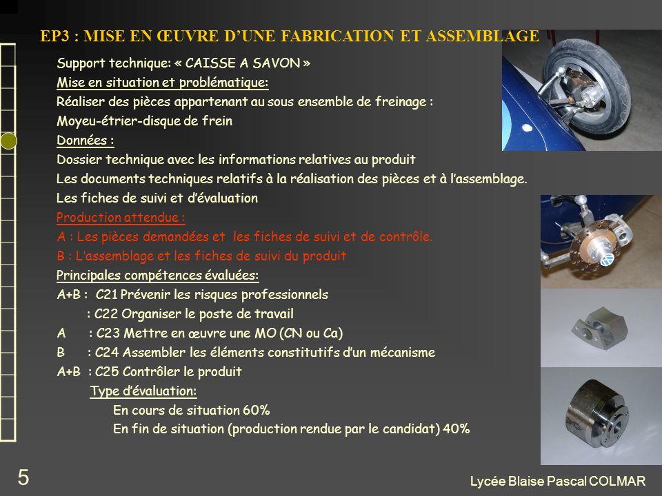 Lycée Blaise Pascal COLMAR 5 Support technique: « CAISSE A SAVON » Mise en situation et problématique: Réaliser des pièces appartenant au sous ensembl