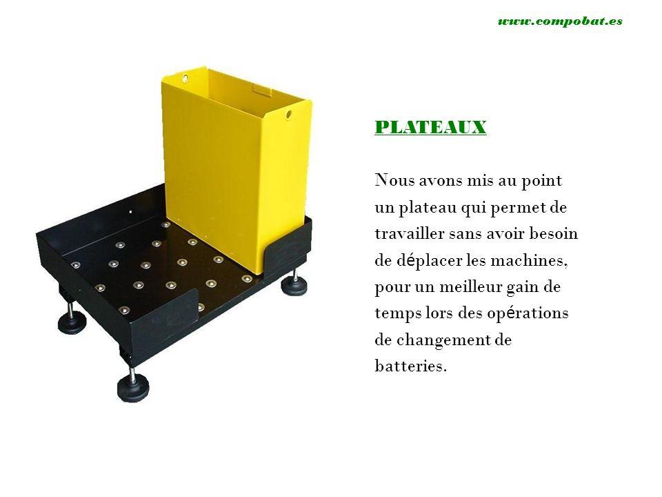 PLATEAUX Nous avons mis au point un plateau qui permet de travailler sans avoir besoin de d é placer les machines, pour un meilleur gain de temps lors