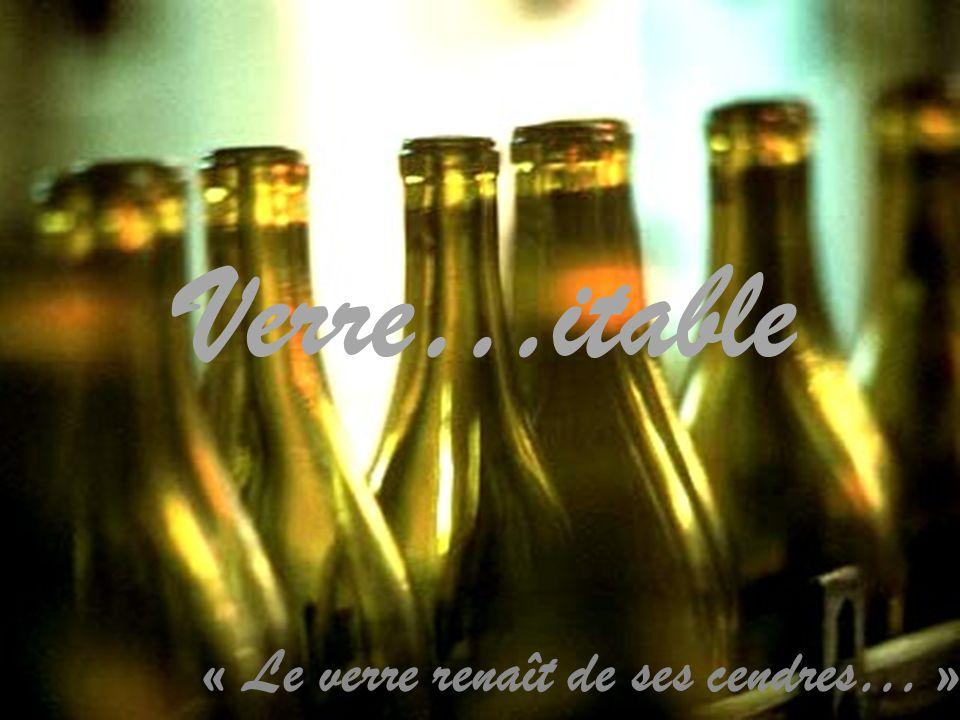 Verre…itable « Le verre renaît de ses cendres… »
