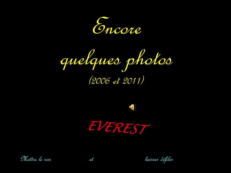 Encore quelques photos (2006 et 2011) E V E R E S T KHINALI Mettre le son et laisser défiler