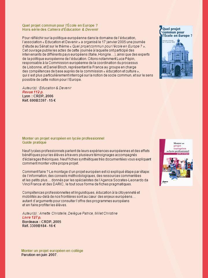 Quel projet commun pour lÉcole en Europe ? Hors-série des Cahiers dÉducation & Devenir Pour réfléchir sur la politique européenne dans le domaine de l