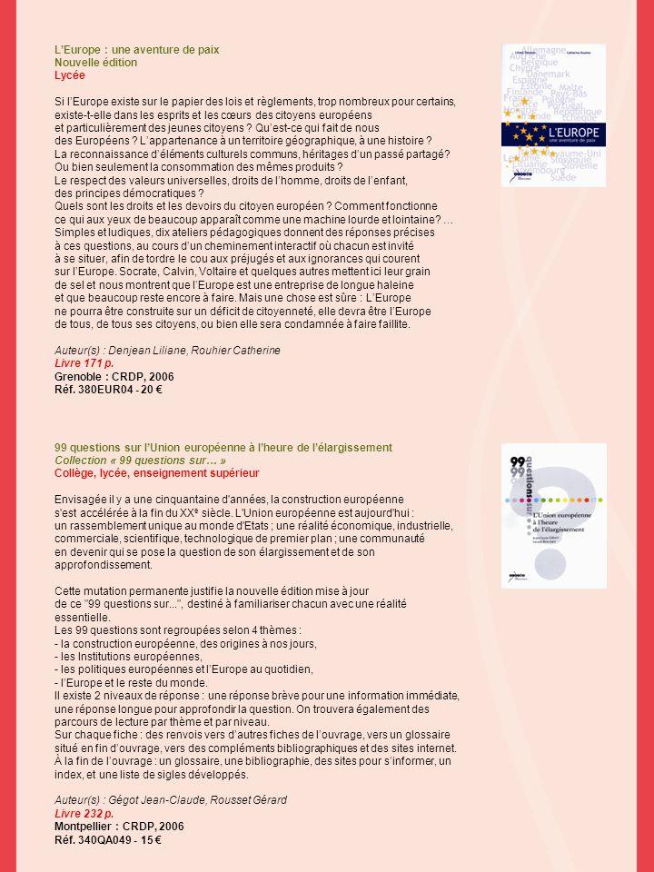 LEurope : une aventure de paix Nouvelle édition Lycée Si lEurope existe sur le papier des lois et règlements, trop nombreux pour certains, existe-t-el