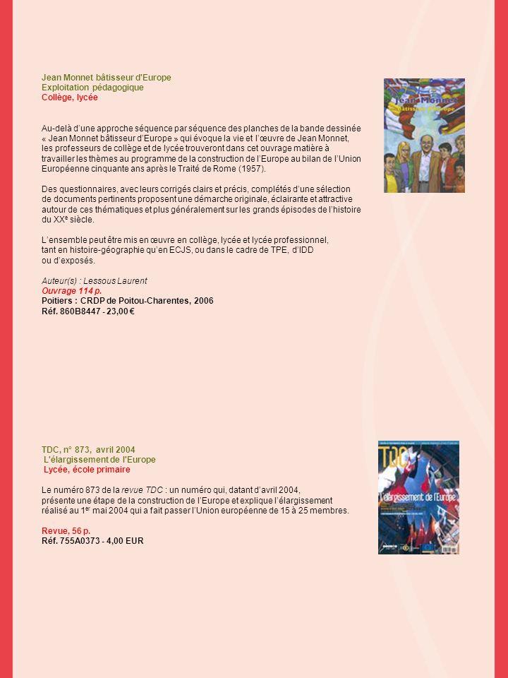 Jean Monnet bâtisseur d'Europe Exploitation pédagogique Collège, lycée Au-delà dune approche séquence par séquence des planches de la bande dessinée «