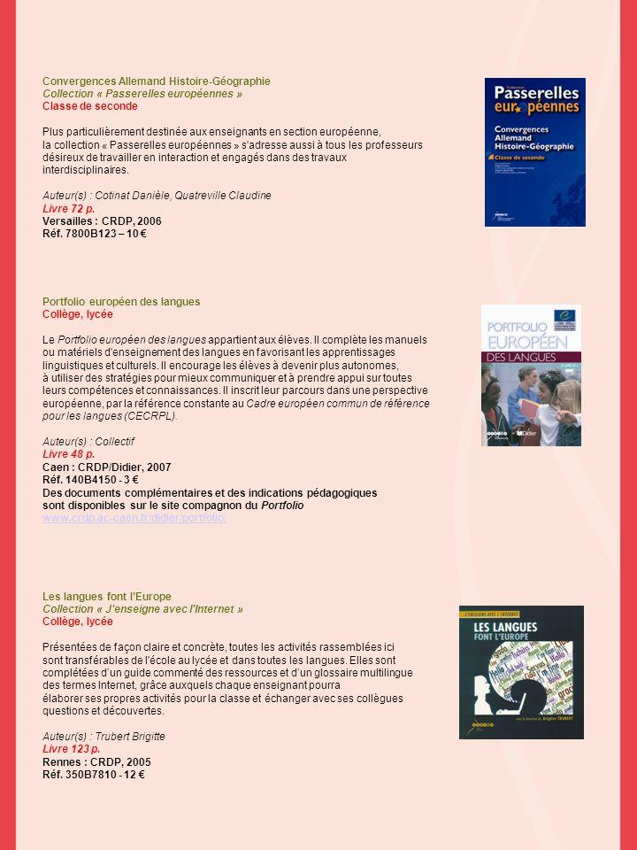 Convergences Allemand Histoire-Géographie Collection « Passerelles européennes » Classe de seconde Plus particulièrement destinée aux enseignants en s