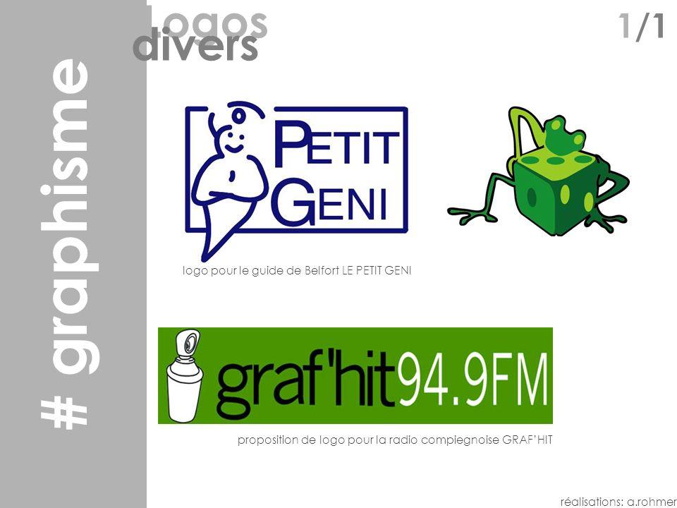 logos Logos 1/1 divers réalisations: a.rohmer proposition de logo pour la radio compiegnoise GRAFHIT logo pour le guide de Belfort LE PETIT GENI # graphisme