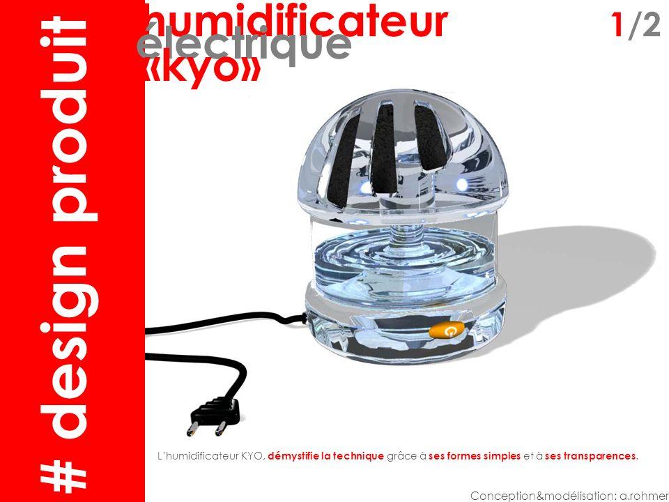 humidificateur1 Conception&modélisation: a.rohmer Lhumidificateur KYO, démystifie la technique grâce à ses formes simples et à ses transparences.