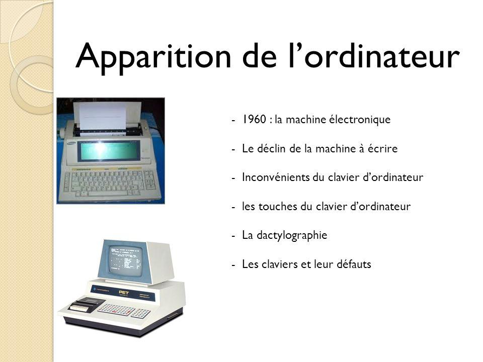 Apparition de lordinateur - 1960 : la machine électronique - Le déclin de la machine à écrire - Inconvénients du clavier dordinateur - les touches du