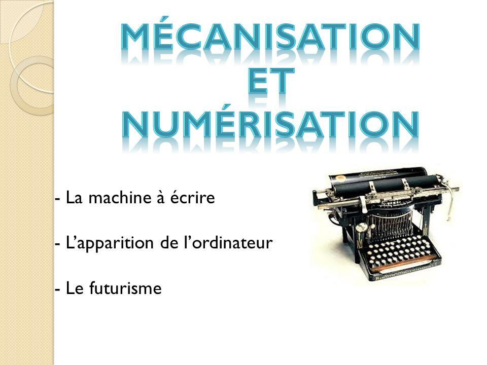 La machine à écrire - 1714 : Henry Mill - 1883 : Xavier Progin - 1867 : Carlos Glidden et Christopher Sholes - Disposition des lettres (Qwerty/Azerty) - Utilisation de la machine à écrire - 1873 : Intervention de Remington - Innovations techniques