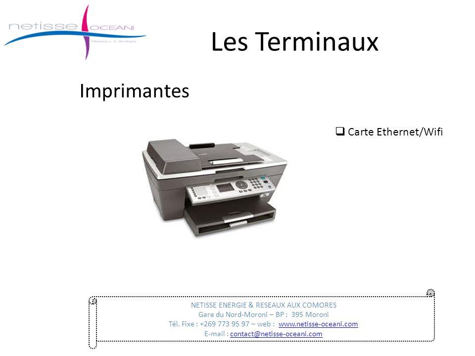 Les Terminaux Imprimantes NETISSE ENERGIE & RESEAUX AUX COMORES Gare du Nord-Moroni – BP : 395 Moroni Tél. Fixe : +269 773 95 97 – web : www.netisse-o