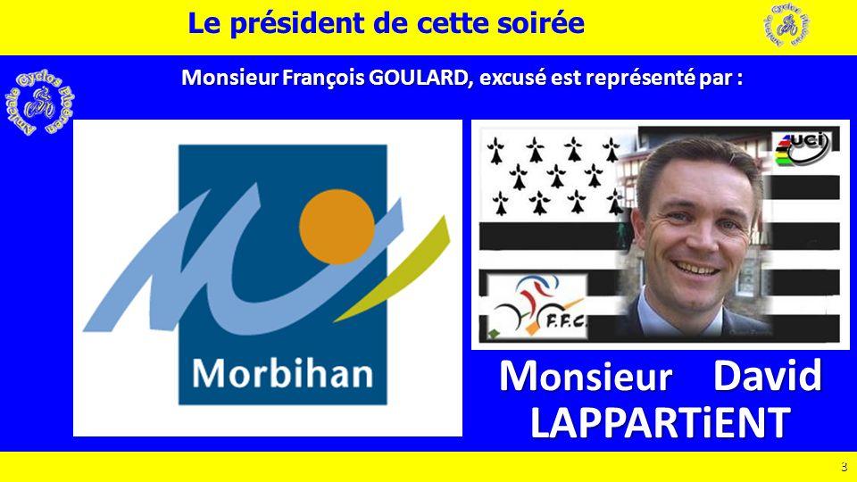 3 3 Le président de cette soirée M onsieur David LAPPARTiENT Monsieur François GOULARD, excusé est représenté par :