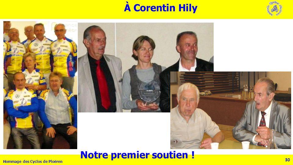 30 Hommage des Cyclos de Ploëren 30 À Corentin Hily Notre premier soutien !