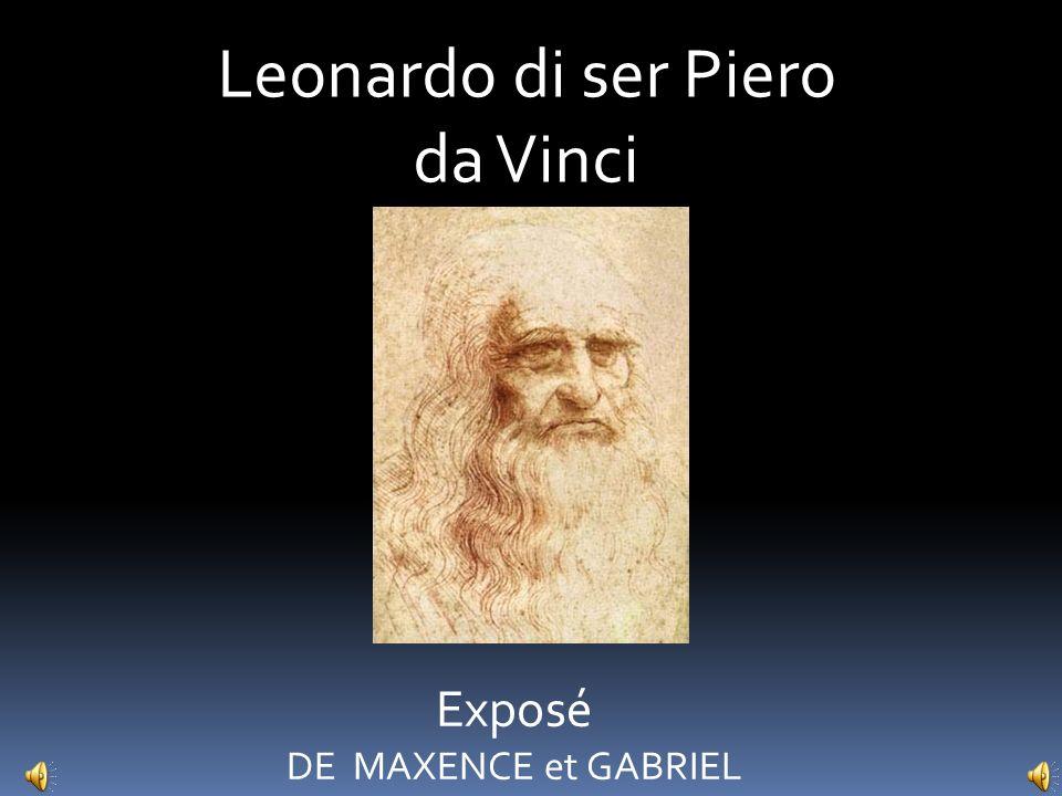 Leonardo di ser Piero da Vinci Exposé DE MAXENCE et GABRIEL