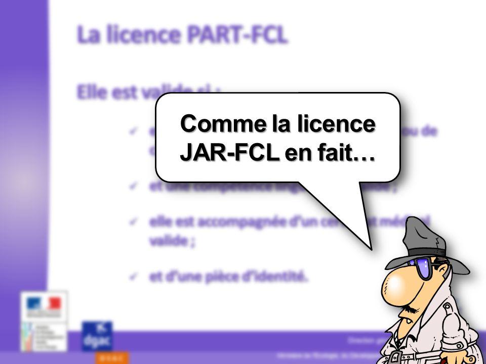 48 Ministère de l'Écologie, du Développement durable, et de lÉnergie Direction générale de lAviation civile D S A C La licence PART-FCL Comme la licen