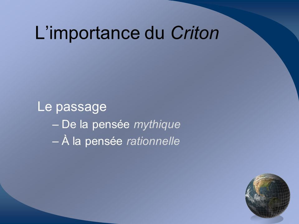 Limportance du Criton Le passage –De la pensée mythique –À la pensée rationnelle