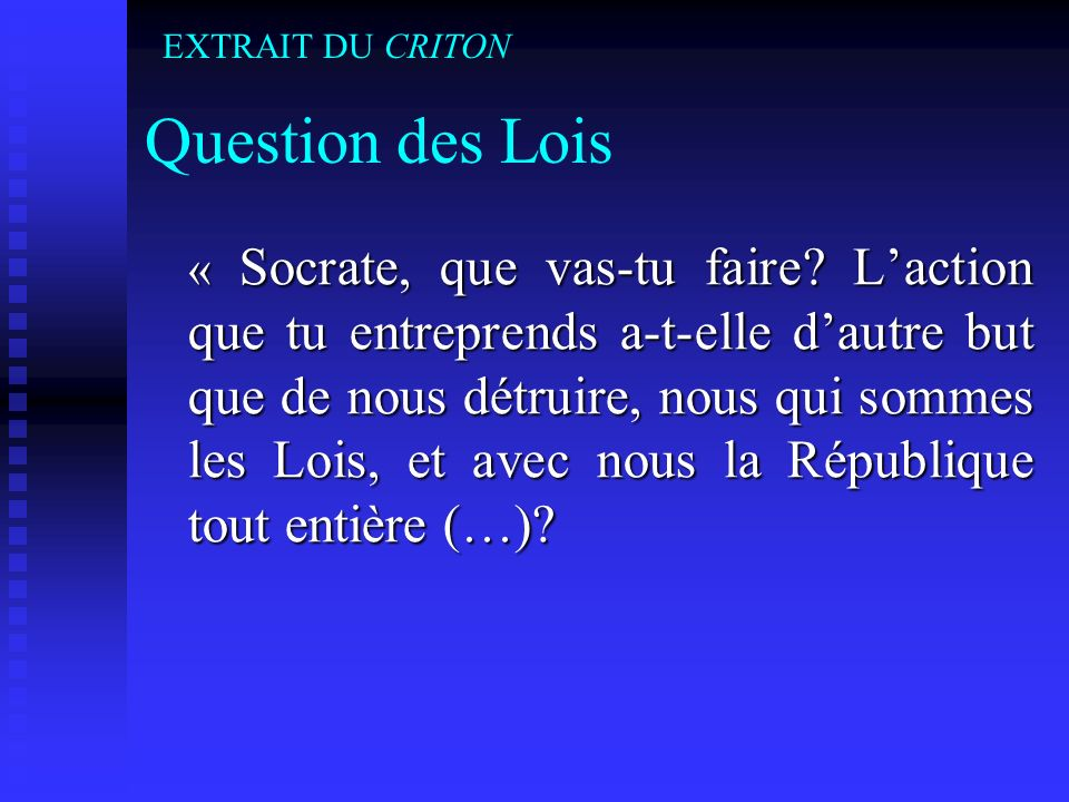Question des Lois « Socrate, que vas-tu faire.