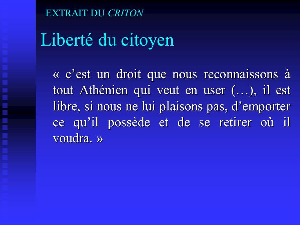 Liberté du citoyen « cest un droit que nous reconnaissons à tout Athénien qui veut en user (…), il est libre, si nous ne lui plaisons pas, demporter c