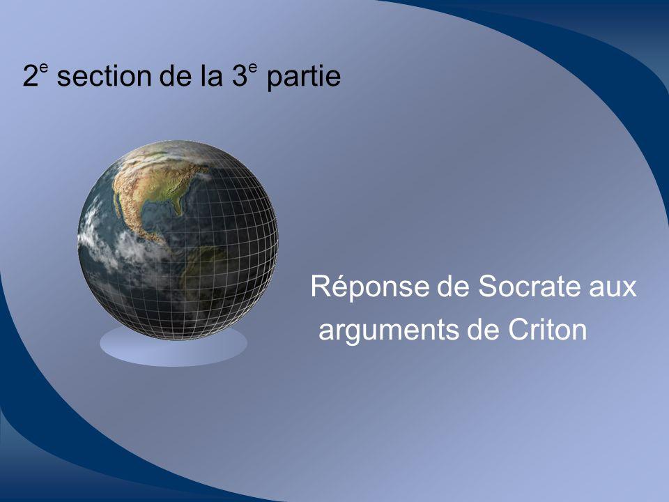 2 e section de la 3 e partie Réponse de Socrate aux arguments de Criton