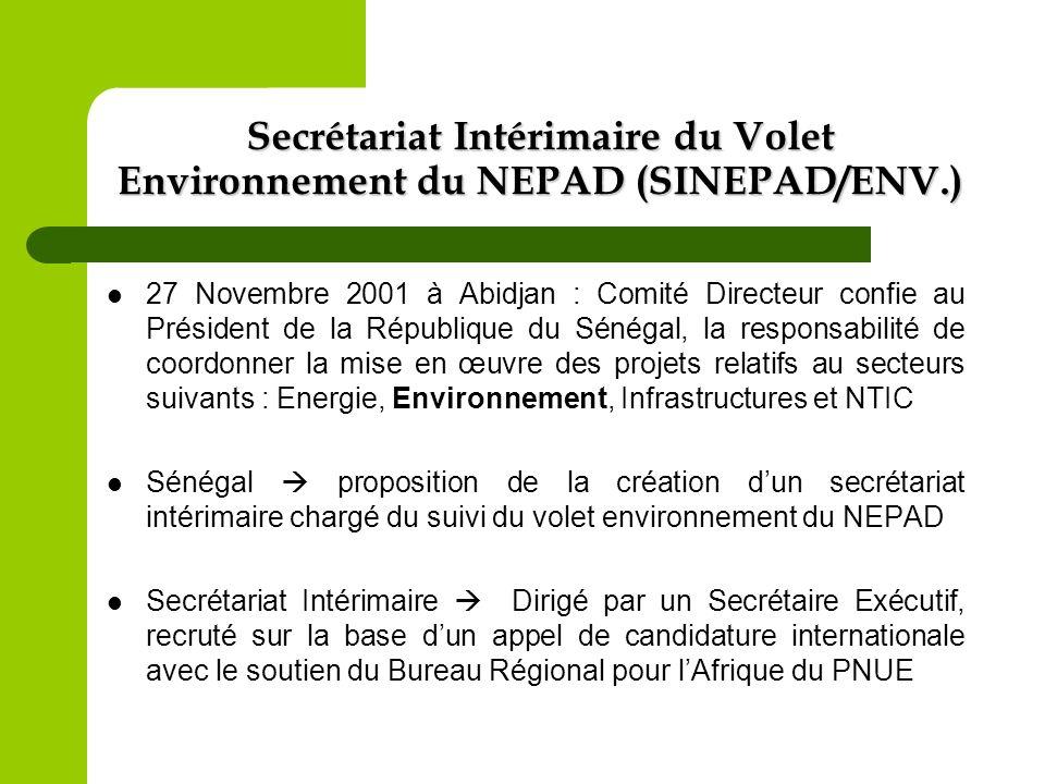 Secrétariat Intérimaire du Volet Environnement du NEPAD (SINEPAD/ENV.) 27 Novembre 2001 à Abidjan : Comité Directeur confie au Président de la Républi