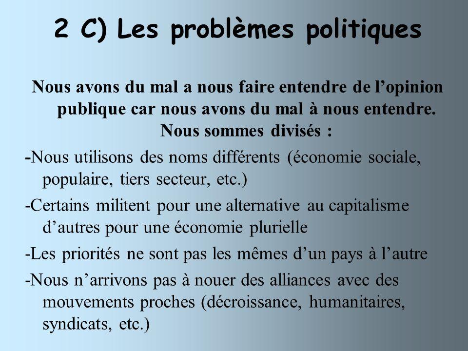 2 C) Les problèmes politiques Nous avons du mal a nous faire entendre de lopinion publique car nous avons du mal à nous entendre.