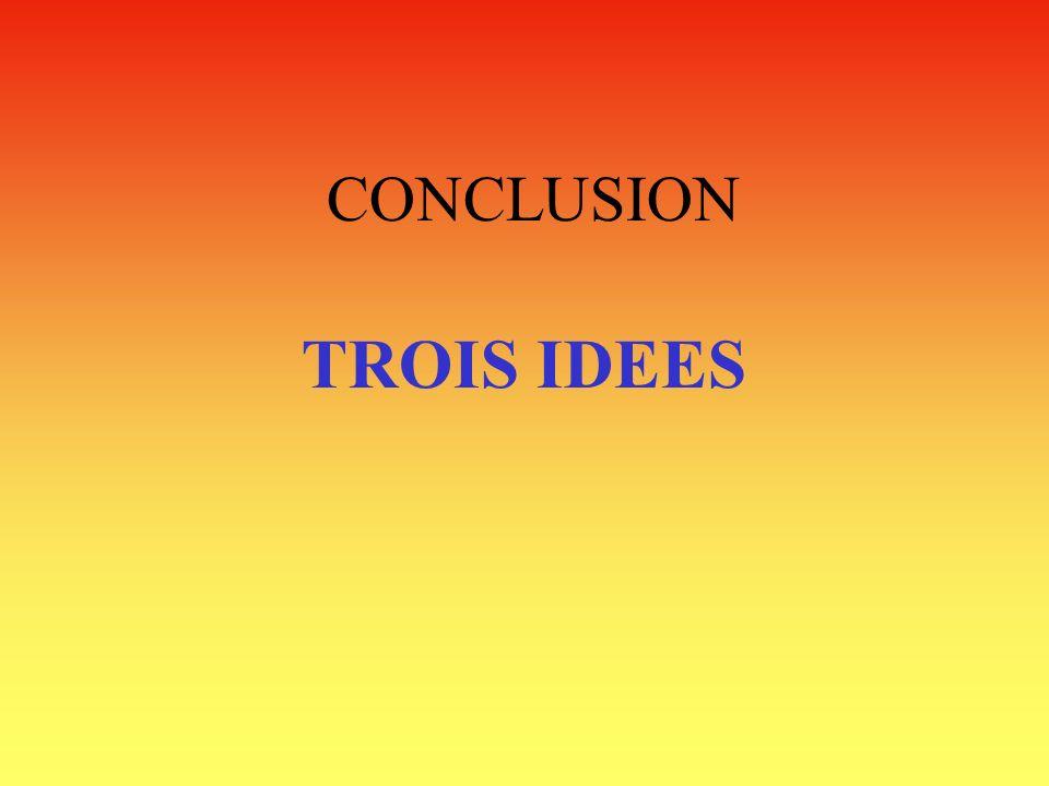 CONCLUSION TROIS IDEES