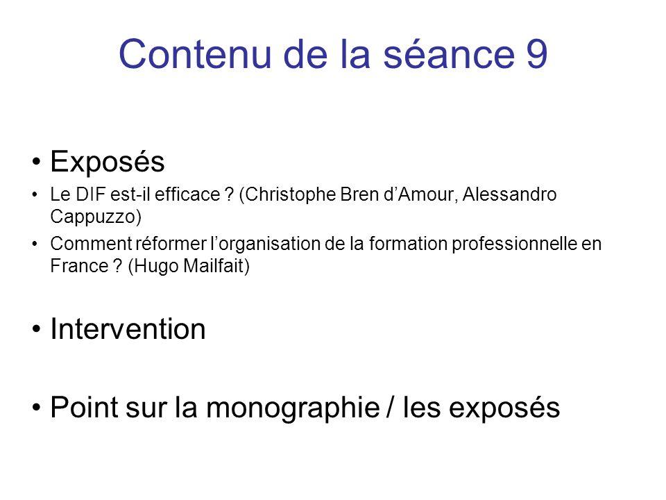 Exposés Le DIF est-il efficace ? (Christophe Bren dAmour, Alessandro Cappuzzo) Comment réformer lorganisation de la formation professionnelle en Franc