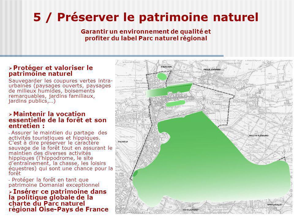 5 / Préserver le patrimoine naturel Garantir un environnement de qualité et profiter du label Parc naturel régional Protéger et valoriser le patrimoin