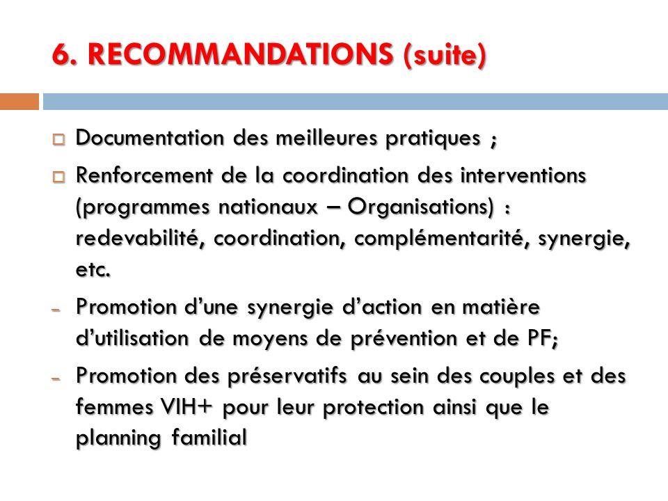 6. RECOMMANDATIONS (suite) Documentation des meilleures pratiques ; Documentation des meilleures pratiques ; Renforcement de la coordination des inter