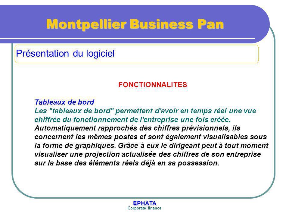 EPHATA Corporate finance Montpellier Business Pan FONCTIONNALITES Tableaux de bord Les tableaux de bord permettent d avoir en temps réel une vue chiffrée du fonctionnement de l entreprise une fois créée.