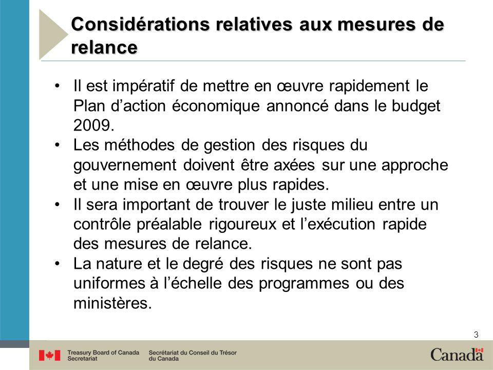 3 Considérations relatives aux mesures de relance Il est impératif de mettre en œuvre rapidement le Plan daction économique annoncé dans le budget 200