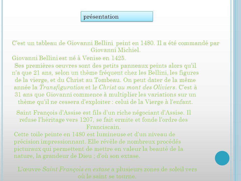 présentation Cest un tableau de Giovanni Bellini peint en 1480. Il a été commandé par Giovanni Michiel. Giovanni Bellini est né à Venise en 1425. Ses