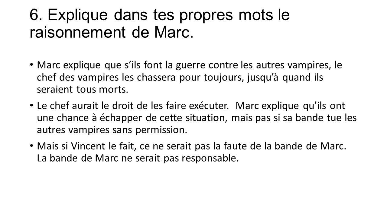 6. Explique dans tes propres mots le raisonnement de Marc.