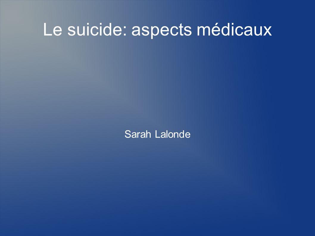 Le suicide: aspects médicaux Sarah Lalonde