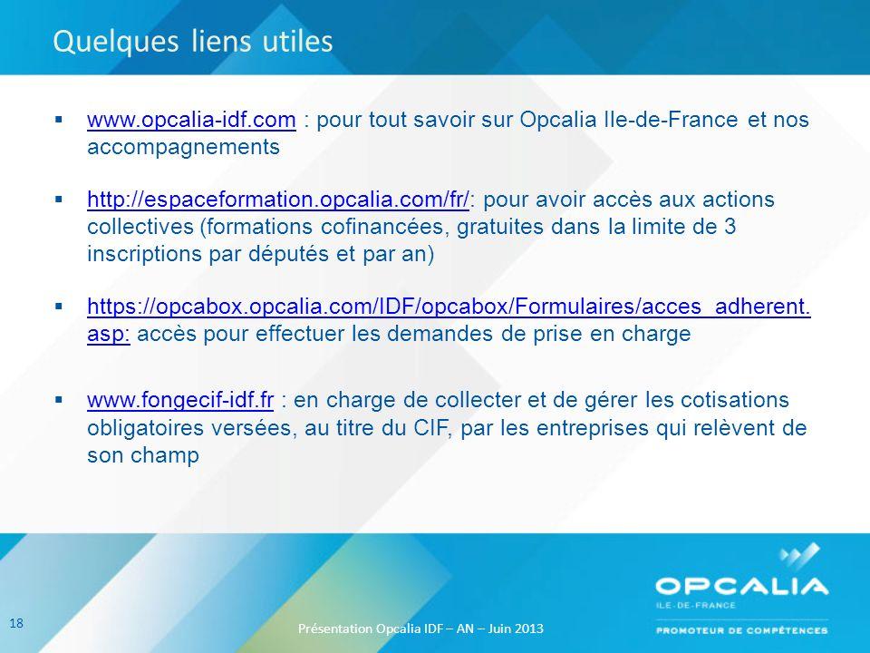 Quelques liens utiles www.opcalia-idf.com : pour tout savoir sur Opcalia Ile-de-France et nos accompagnements www.opcalia-idf.com http://espaceformati