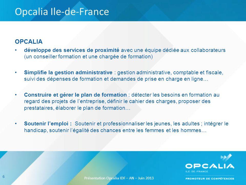 Opcalia Ile-de-France OPCALIA développe des services de proximité avec une équipe dédiée aux collaborateurs (un conseiller formation et une chargée de