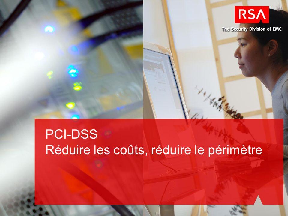 PCI-DSS Réduire les coûts, réduire le périmètre