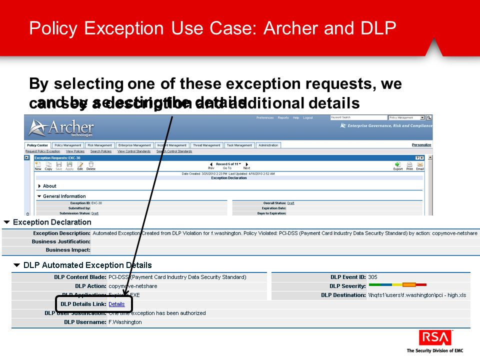 Policy Exception Use Case: Archer and DLP By selecting one of these exception requests, we can see a description and additional details and by selecting the details