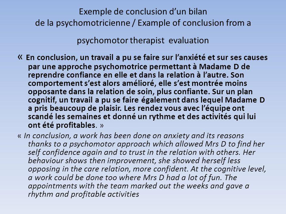 Exemple de conclusion dun bilan de la psychomotricienne / Example of conclusion from a psychomotor therapist evaluation « En conclusion, un travail a