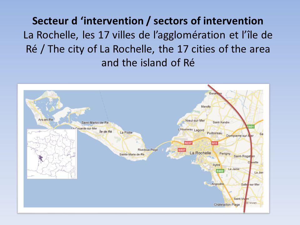 Secteur d intervention / sectors of intervention La Rochelle, les 17 villes de lagglomération et lîle de Ré / The city of La Rochelle, the 17 cities o