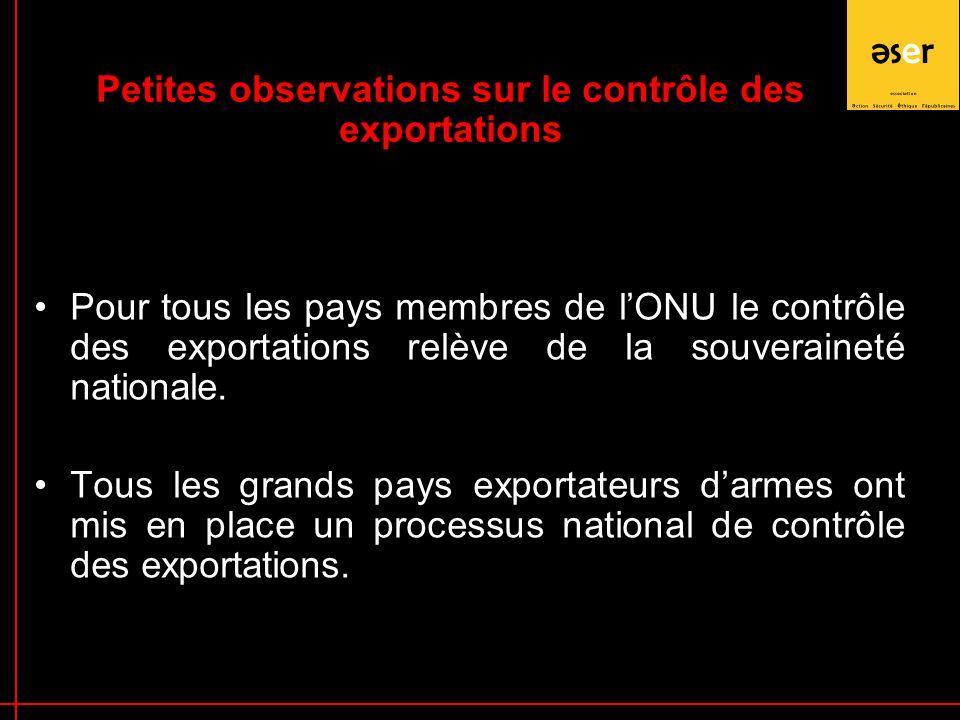 Pour tous les pays membres de lONU le contrôle des exportations relève de la souveraineté nationale.