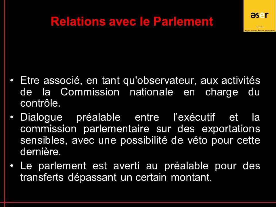 Etre associé, en tant qu observateur, aux activités de la Commission nationale en charge du contrôle.