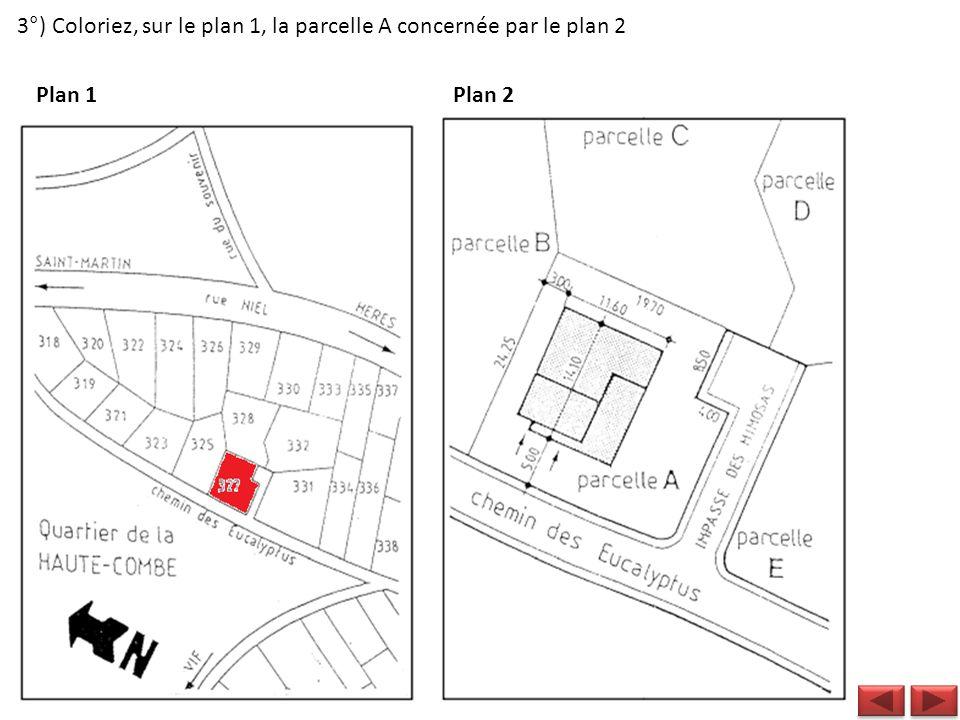 3°) Coloriez, sur le plan 1, la parcelle A concernée par le plan 2 Plan 1 Plan 2