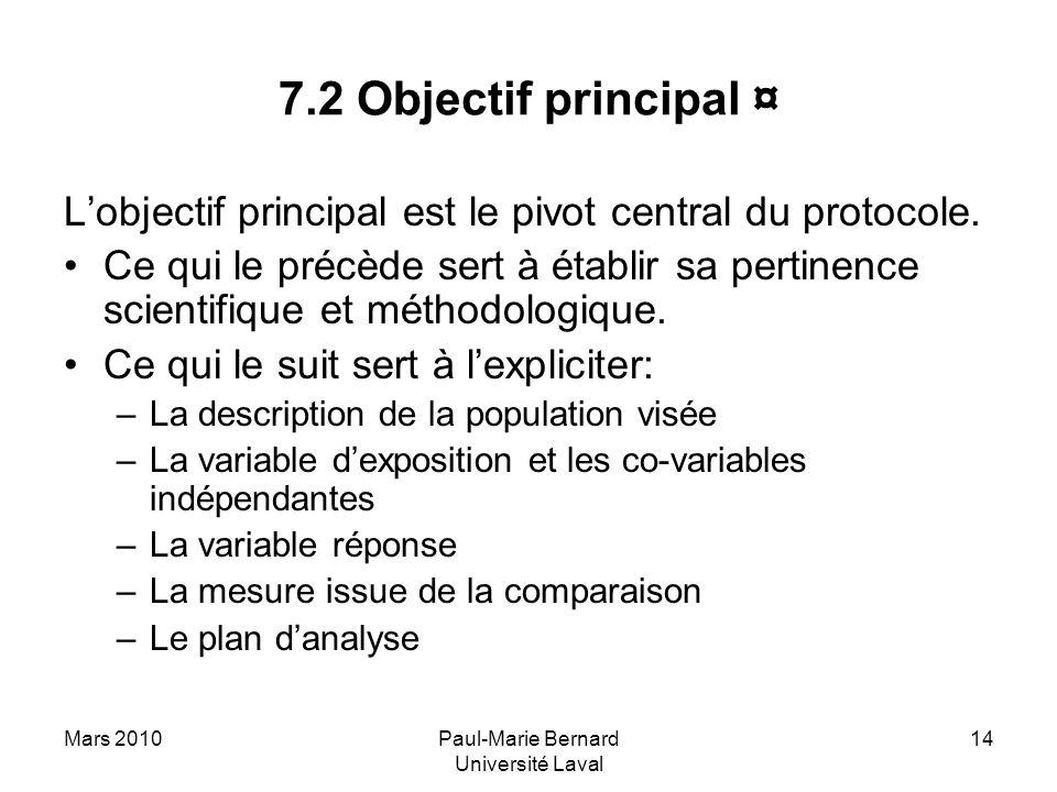 Mars 2010Paul-Marie Bernard Université Laval 14 7.2 Objectif principal ¤ Lobjectif principal est le pivot central du protocole. Ce qui le précède sert