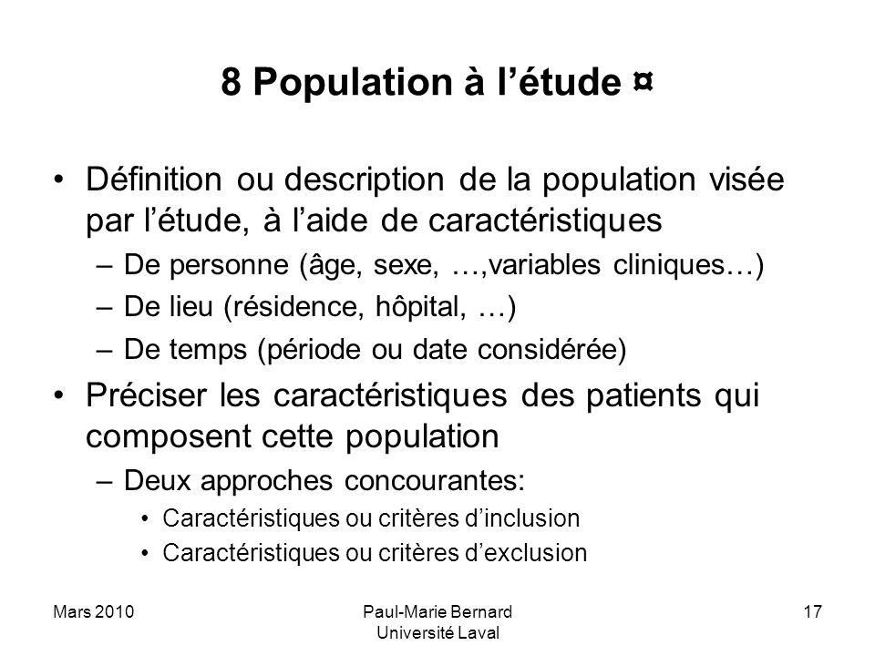 Mars 2010Paul-Marie Bernard Université Laval 17 8 Population à létude ¤ Définition ou description de la population visée par létude, à laide de caract