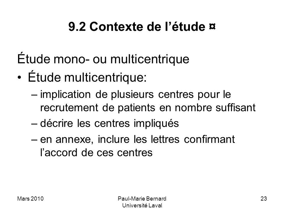 Mars 2010Paul-Marie Bernard Université Laval 23 9.2 Contexte de létude ¤ Étude mono- ou multicentrique Étude multicentrique: –implication de plusieurs