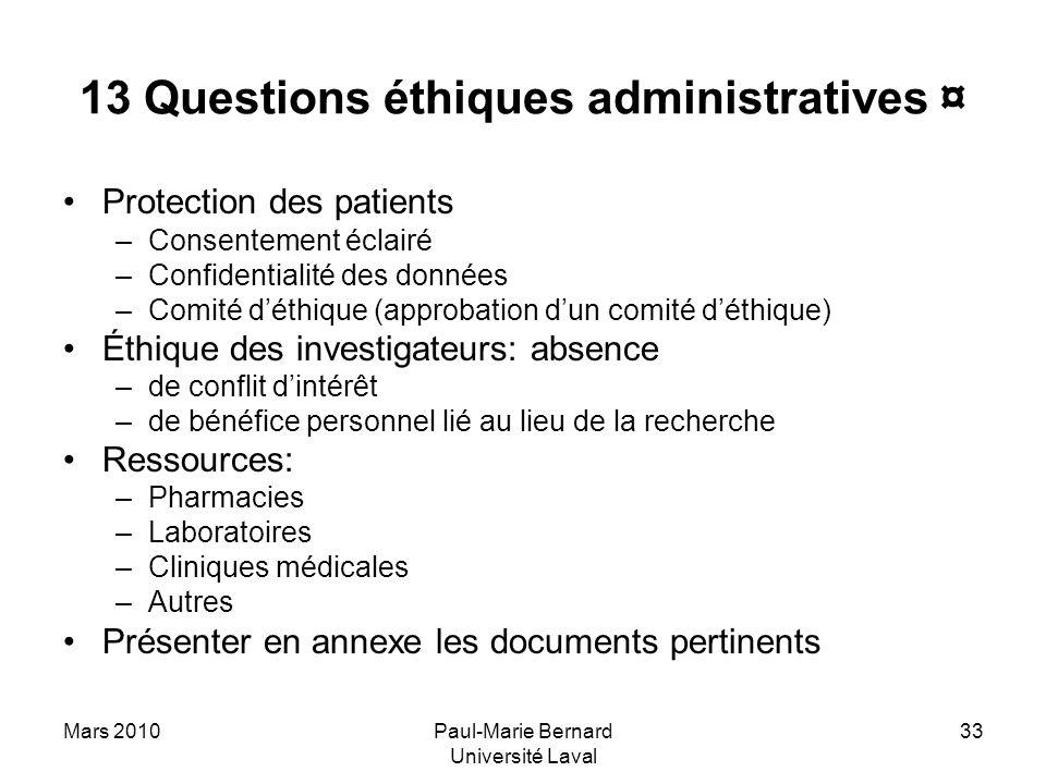 Mars 2010Paul-Marie Bernard Université Laval 33 13 Questions éthiques administratives ¤ Protection des patients –Consentement éclairé –Confidentialité